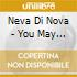 Neva Di Nova - You May Already Be Dreaming