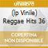 (LP VINILE) REGGAE HITS 36