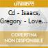 CD - ISAACS, GREGORY - LOVE SONGS