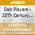 CD - DEB PLAYERS - 20TH CENTURY DEBWISE