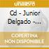 CD - JUNIOR DELGADO - BROTHERS