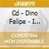 CD - DINO FELIPE - I M YOU