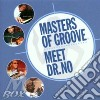 Masters Of Groove - Meet Dr. No