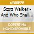 Scott Walker - And Who Shall Go To The Ball?