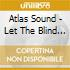 Atlas Sound - Let The Blind Lead Those