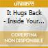 It Hugs Back - Inside Your Guitar