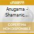 Anugama - Shamanic Dream Ii