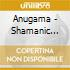 Anugama - Shamanic Dream