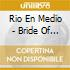 Rio En Medio - Bride Of Dynamite