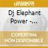 Dj Elephant Power - Scratch The Hulu