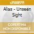 Alias - Unseen Sight