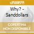 Why? - Sanddollars