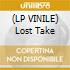 (LP VINILE) Lost Take