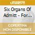 Six Organs Of Admitt - For Octavio Paz