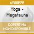 Yoga - Megafauna