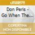 Don Peris - Go When The Morning Shineth