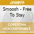 Smoosh - Free To Stay