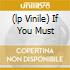 (LP VINILE) IF YOU MUST