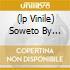 (LP VINILE) SOWETO BY HIEROGLYPHICS