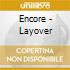 CD - ENCORE - LAYOVER