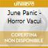 June Panic - Horror Vacui