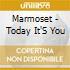 CD - MARMOSET - TODAY ITÕS YOU