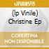 (LP VINILE) CHRISTINE EP