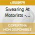 Swearing At Motorists - Number Seven Uptown