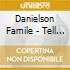Danielson Famile - Tell Another Joke At The Ol' Choppin' Block