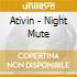 Ativin - Night Mute