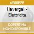 Havergal - Elettricita