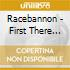 Racebannon - First There Was The Emptiness