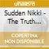 CD - SUDDEN, NIKKI - TRUTH DOESN T MATTER
