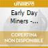 Early Day Miners - Treatment
