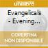 Evangelicals - Evening Descends