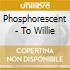 Phosphorescent - To Willie
