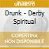 CD - DRUNK - DERBY SPIRITUAL