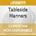 TABLESIDE MANNERS