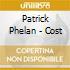 Patrick Phelan - Cost