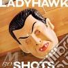 Ladyhawk - Shots