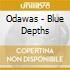 Odawas - Blue Depths