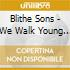 Blithe Sons - We Walk Young Earth