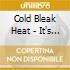 Cold Bleak Heat - It's Magnificent, But It Isn't War