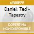 Daniel, Ted - Tapestry