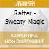 Rafter - Sweaty Magic