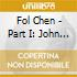 Fol Chen - Part I: John Shade, Your Fortune's Made