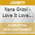 Nana Grizol - Love It Love It