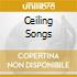 CEILING SONGS