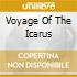 VOYAGE OF THE ICARUS