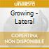 Growing - Lateral